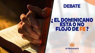 ¿Los dominicanos estamos flojos de Fe?