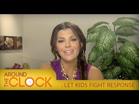 Let Kids Fight Response I Around the Clock I Everyday Health