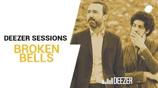 Broken Bells | Deezer Session