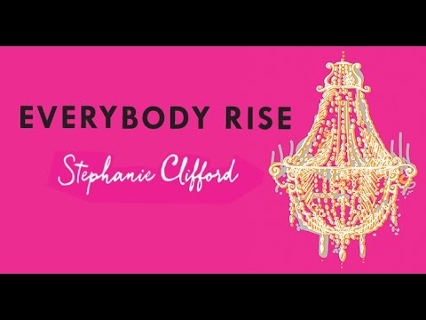 Stephanie Clifford reads from her new novel Everybody Rise