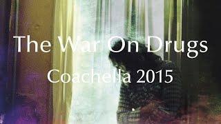 The War On Drugs // Coachella 2015 [Audio]