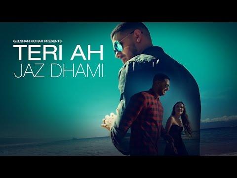 Jaz Dhami : Teri Ah Full Video Song | Steel Bangle
