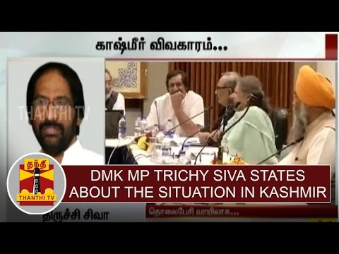 DMK-Mp-Trichy-Siva-states-about-the-situation-in-Kashmir-Thanthi-TV