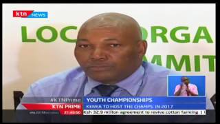 KTN Prime: IAAF lay down rules for Youth championships to be held in Kenya, 18/10/2016