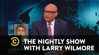 Video The Nightly Show - Brock Turner Gets Off Easy for Sexual Assault MP3, 3GP, MP4, WEBM, AVI, FLV November 2017