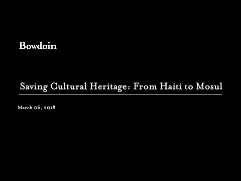 Saving Cultural Heritage: From Haiti to Mosul by Richard Kurin