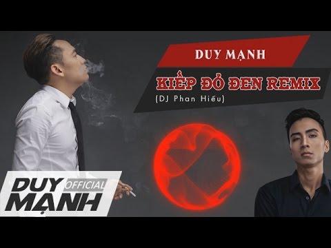 Kiếp Đỏ Đen DJ Duy Mạnh Remix Căng Bass