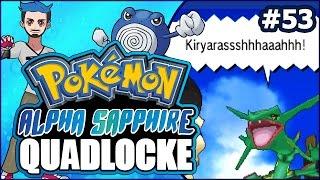 Pokémon AlphaSapphire Quadlocke Part 53   FEELING RAY-QUAY-QUAY'S PULSE by Ace Trainer Liam