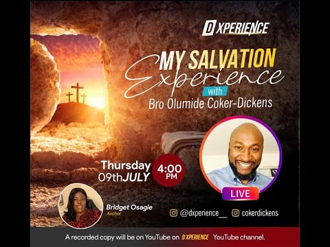 EP 6- Part 2 Salvation Experience with Bro Olumide Coker-Dickens