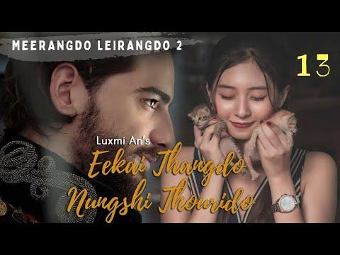 Eekai Thangdo Nungshi Thourido - 13 | Paenubi Yaikhom | Luxmi An
