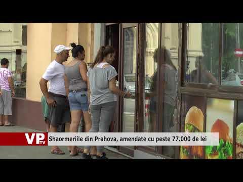 Shaormeriile din Prahova, amendate cu peste 77.000 de lei