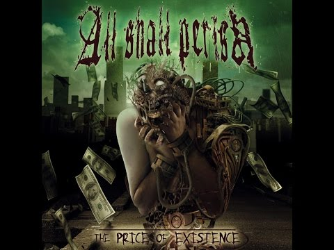 The Price of Existence - All Shall Perish (Full Album)