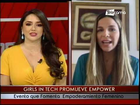 Girls in Tech promueve Empower evento que fomenta empoderamiento femenino