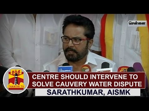 Centre-should-intervene-to-solve-Cauvery-Water-Dispute--Sarathkumar-AISMK-Chief-Thanthi-TV