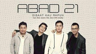 Download lagu Abad 21 Disaat Kau Rapuh Mp3