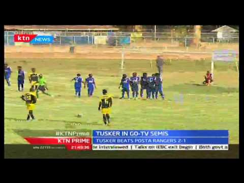 KTN Prime: Tusker FC beat Posta rangers to book a semi final slot of the GoTV Shield, 28/09/2016