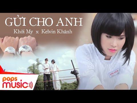 Gửi Cho Anh (Phần 1) - Khởi My ft Kelvin Khánh (La Thăng) - Thời lượng: 32:58.