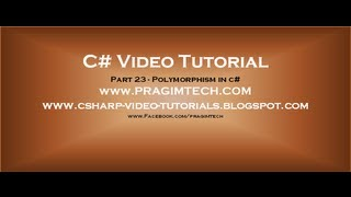 Part 23 - C# Tutorial - Polymorphism In C#.avi