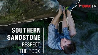 Southern Sandstone Bouldering: Respect the Rock by teamBMC