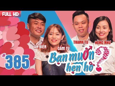 BẠN MUỐN HẸN HÒ | Tập 385 UNCUT | An Biên - Cẩm Tú | Thanh Tú - Hồng Như | 200518