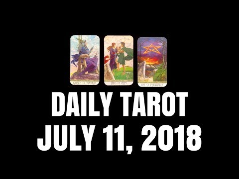 Daily Tarot Reading For July 11, 2018 | Magnetic Tarot