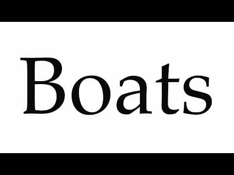 How to Pronounce Boats