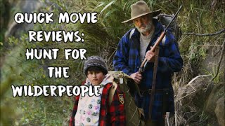 Quick Movie Reviews: Hunt for the Wilderpeople (2016)