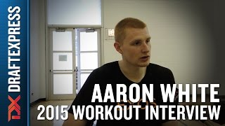 Aaron White 2015 NBA Draft Interview