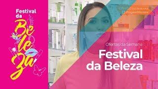 Ofertas da Semana - Festival da Beleza