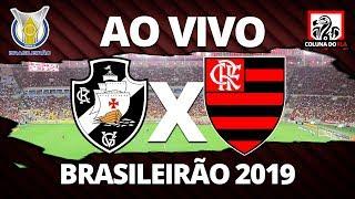 VASCO X FLAMENGO AO VIVO - 15ª RODADA BRASILEIRÃO 2019 NARRAÇÃO RUBRO-NEGRA