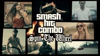 SMASH HIT COMBO - Spin The Wheel - (OFFICIAL VIDEO)