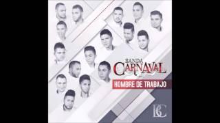 video y letra de El Problema Es Tuyo por Banda Carnaval