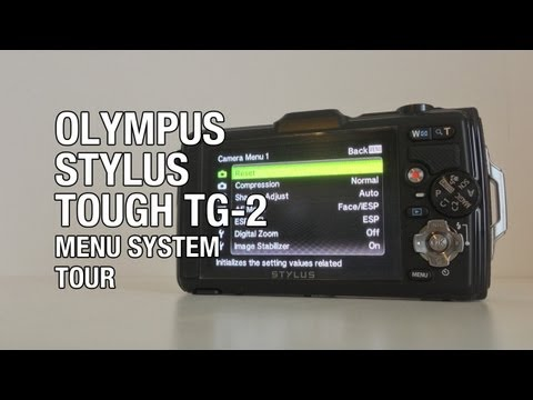 Olympus Stylus Tough TG-2 Menu System Tour