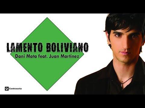 DANI MATA FEAT. JUAN MARTINEZ - LAMENTO BOLIVIANO (2012 EDIT VERSION)