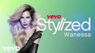 Wanessa - VEVO Stylized