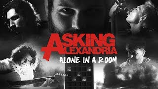 Video ASKING ALEXANDRIA - Alone In A Room (Official Music Video) MP3, 3GP, MP4, WEBM, AVI, FLV Januari 2019