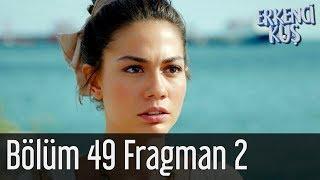 Erkenci Kuş 49. Bölüm 2. Fragman