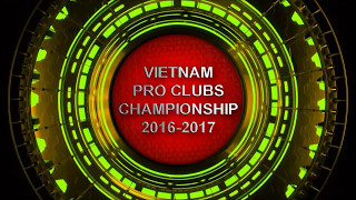 = Description = Vietnam Pro Clubs Championship 2016-2017 official trailer = Credit = Edited by h0lykn19ht = Sound Track = Guile's theme - Shinray music = See...