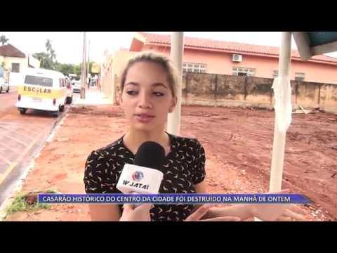 JATAÍ | Casarão histórico, no centro da cidade, é destruído