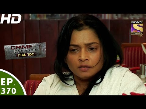 Crime Patrol Dial 100 - क्राइम पेट्रोल - Thane Murder Case ( Part -1) - Ep- 370 - 18th January, 2017