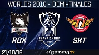 ROX vs SKT - World Championship 2016 - Playoffs - Demi-finales