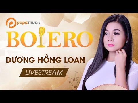 Live 24/7 : Liên Khúc Nhạc Bolero Chọn Loc Hay Nhất  2017 | Dương Hồng Loan
