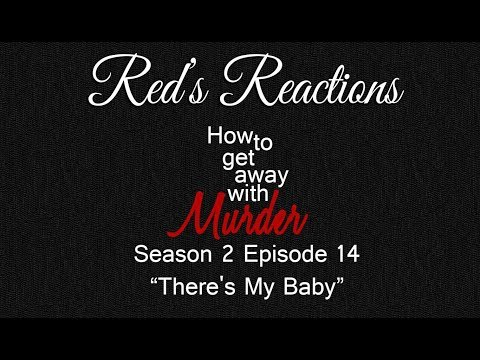 How To Get Away With Murder S02E14: There's My Baby | Reaction | Part 2