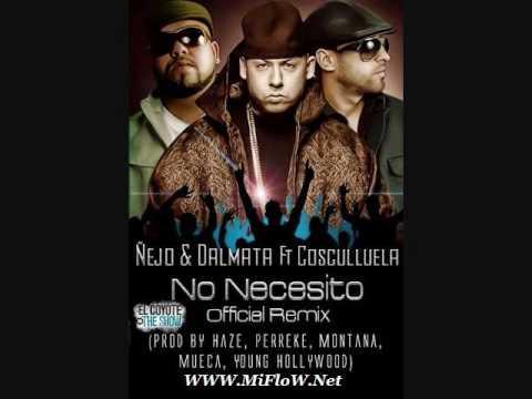 No necesito Ñejo y Dalmata ft Cosculluela