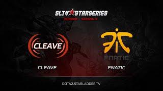 Cleave vs Fnatic, game 1