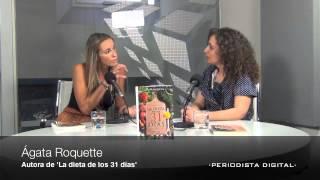"""Ágata Roquette: """"Si te pesas todos los días caes en la impotencia, es mejor hacerlo cada quince días"""""""