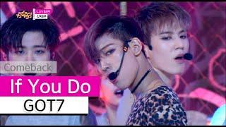 Video [Comeback Stage] GOT7 - If You Do, 갓세븐 - 니가 하면, Show Music core 20151003 MP3, 3GP, MP4, WEBM, AVI, FLV Maret 2018