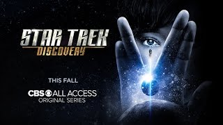 VIDEO: STAR TREK: DISCOVERY – 1st Look Trailer