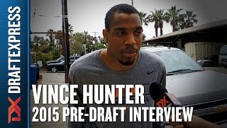 Vince Hunter - 2015 Pre-Draft Interview - DraftExpress