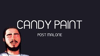 Video Post Malone - Candy Paint (Official Lyrics) MP3, 3GP, MP4, WEBM, AVI, FLV April 2019